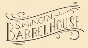 Swingin BARRELHOUSE